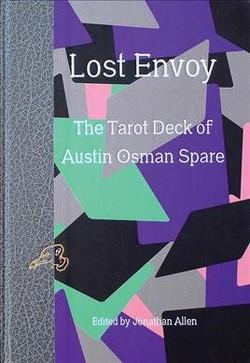 Lost Envoy : The Tarot Deck of Austin Osman Spare (Hardcover)