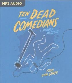 Ten Dead Comedians : A Murder Mystery (MP3-CD) (Fred Van Lente)
