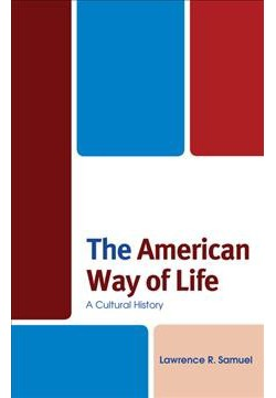 American Way of Life : A Cultural History (Hardcover) (Lawrence R. Samuel)