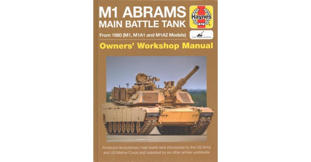 Haynes M1 Abrams Main Battle Tank Owners' Workshop Manual...