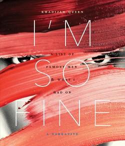 I'm So Fine : A List of Famous Men & What I Had on (Paperback) (Khadijah Queen)