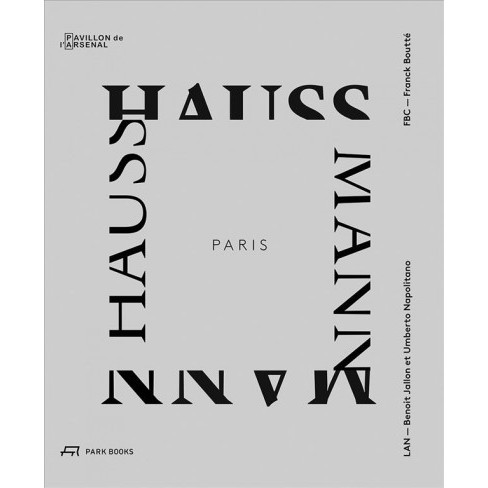 Paris Haussmann : Modele De Ville / A Model's Relevance (Bilingual) (Hardcover) - image 1 of 1