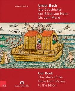 Unser Buch : Die Geschichte Der Bibel Von Mose Bis Zum Mond (Paperback) (Roland S. Werner)