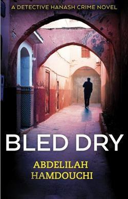 Bled Dry (Paperback) (Abdelilah Hamdouchi)