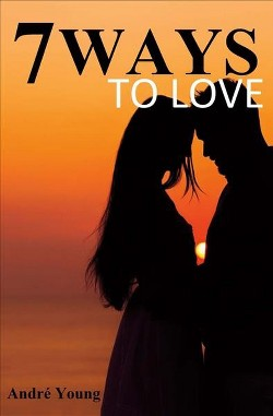 7 Ways to Love (Hardcover) (Andre Young)