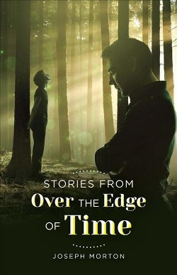 Stories from over the Edge of Time (Paperback) (Joseph Morton)