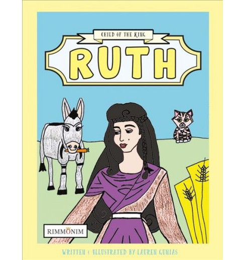 Ruth : Child of the King (Paperback) (Lauren Gunias) - image 1 of 1