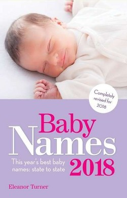 Baby Names 2018 : This Year's Best Baby Names: State to State (Paperback) (Eleanor Turner)