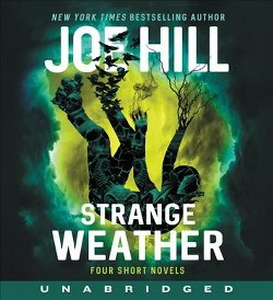 Strange Weather : Four Short Novels (Unabridged) (CD/Spoken Word) (Joe Hill)