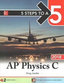 5 Steps to a 5 Ap Physics C 2018 (Reprint) (Paperback) (Greg Jacobs)