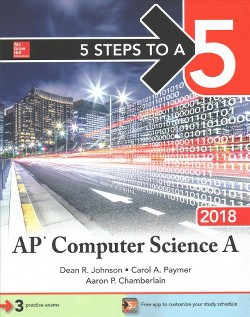 5 Steps to a 5 Ap Computer Science a 2018 (Paperback) (Dean R. Johnson & Carol A. Paymer & Aaron P.