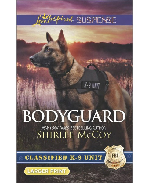 Bodyguard -  (Love Inspired Suspense (Large Print)) by Shirlee McCoy (Paperback) - image 1 of 1