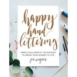 Happy Hand Lettering : Simple Calligraphy Techniques to Bring Your Words to Life (Paperback) (Jen