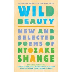 Wild Beauty / Belleza Salvaje : New and Selected Poems -  Bilingual by Ntozake Shange (Hardcover)