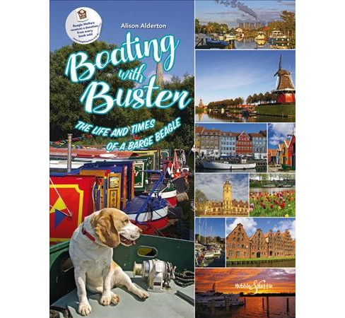 Boating With Buster : The Life and Times of a Barge Beagle (Paperback) (Alison Alderton) - image 1 of 1