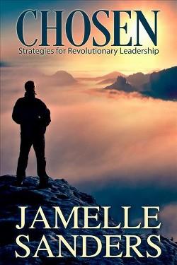 Chosen : Strategies for Revolutionary Leadership (Paperback) (Jamelle D. Sanders)