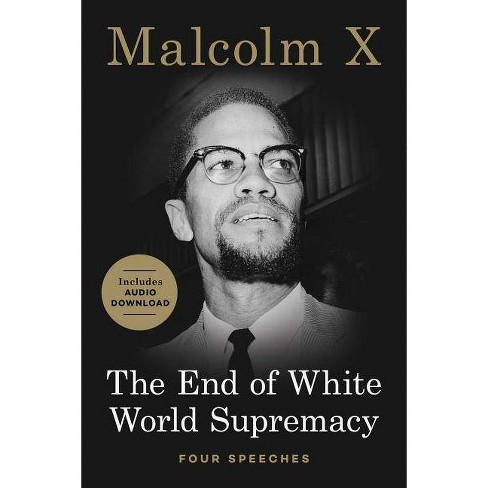End of White World Supremacy : Four Speeches -  by Malcolm X (Paperback) - image 1 of 1