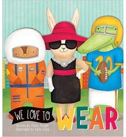 We Love to Wear (Hardcover) (Kathy Knight & Kate Stone)