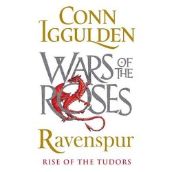 Ravenspur : Rise of the Tudors -  (Wars of the Roses) by Conn Iggulden (Hardcover)