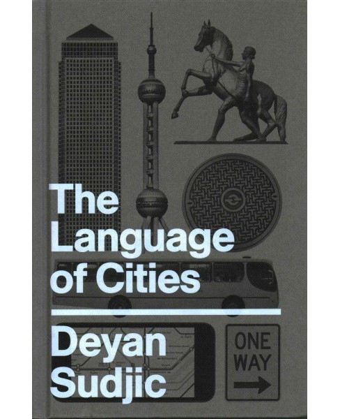 Language of Cities -  by Deyan Sudjic (Hardcover) - image 1 of 1