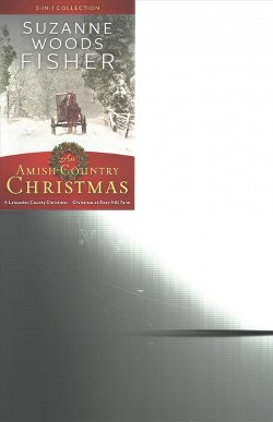 Amish Country Christmas : A 2-in-1 Collection: A Lancaster County Christmas / Christmas at Rose Hill