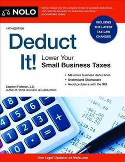 Deduct It! : Lower Your Small Business Taxes (Paperback) (Stephen Fishman)