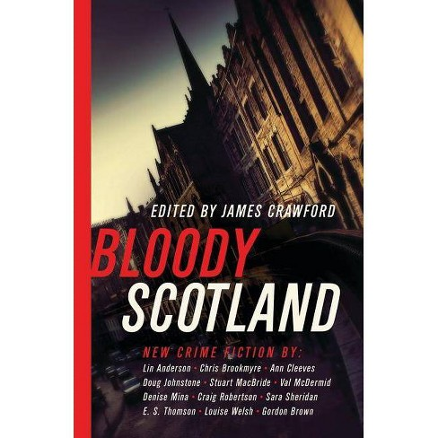 Bloody Scotland -  (Hardcover) - image 1 of 1