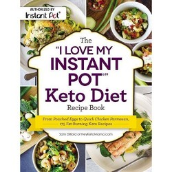 I Love My Instant Pot Keto Diet Recipe Book : From Poached Eggs to Quick Chicken Parmesan, 175