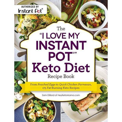 """I Love My Instant Pot"" Keto Diet Recipe Book : From Poached Eggs to Quick Chicken Parmesan - 175 - image 1 of 1"