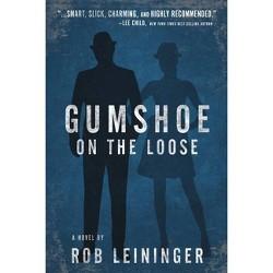 Gumshoe on the Loose -  (Mortimer Angel) by Rob Leininger (Hardcover)