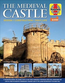 Medieval Castle Manual -  (Haynes Manuals) by Charles Phillips (Hardcover)