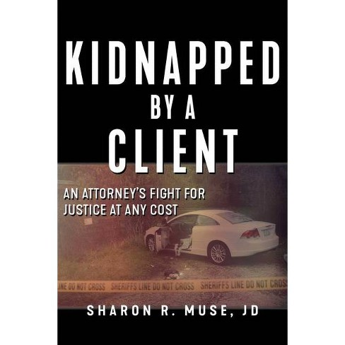 Pursuing Justice : One Attorney's Fight Against a Client Who Kidnapped Her and the Legal System That - image 1 of 1