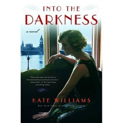 Into the Darkness -  (Storms of War) by Kate Williams (Hardcover)