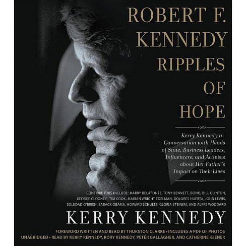 Robert F. Kennedy: Ripples of Hope : Kerry Kennedy in Conversation With Heads of State, Business - image 1 of 1