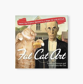 Fat Cat Art : Famous Masterpieces Improved by a Ginger Cat with Attitude (Paperback) (Svetlana Petrova)