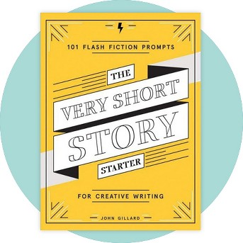 Very Short Story Starter : 101 Flash Fiction Prompts for Creative Writing -  by John Gillard (Paperback)