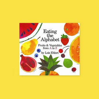 Eating the Alphabet - by  Lois Ehlert (Hardcover)