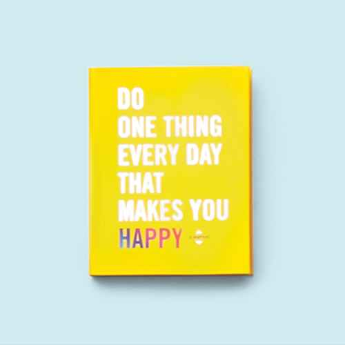 Do One Thing Every Day That Makes You Happy : A Journal -  by Robie Rogge & Dian G. Smith (Paperback)
