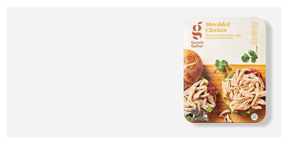 Shredded Chicken - 12oz - Good & Gather™, Grilled Chicken Strips - 12oz - Good & Gather™, Grilled Chicken Breast Skewers with Rotisserie-Style Seasonings - 6ct/10.5oz - Good & Gather™