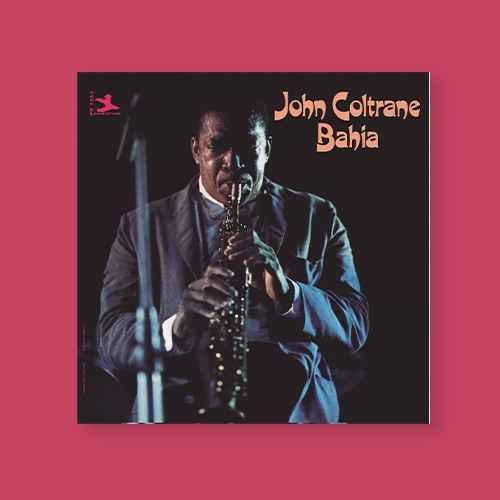 John Coltrane - Bahia  (Vinyl)