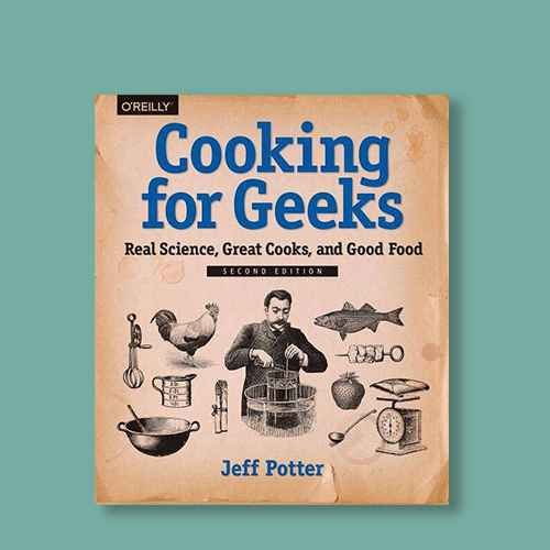 Cooking for Geeks - 2nd Edition by  Jeff Potter (Paperback)