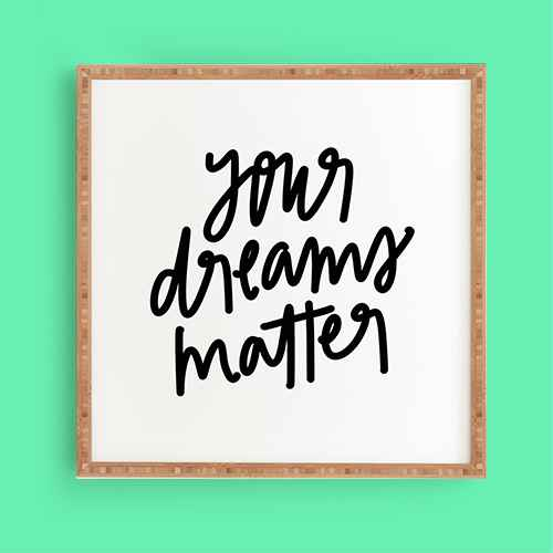 Chelcey Tate 'Your Dreams Matter' Framed Wall Art Black - Deny Designs