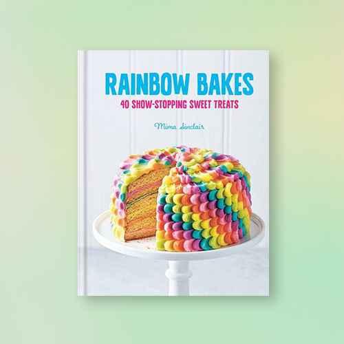 Rainbow Bakes - by  Mima Sinclair (Hardcover)