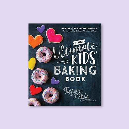 The Ultimate Kids' Baking Book - by  Tiffany Dahle (Paperback)