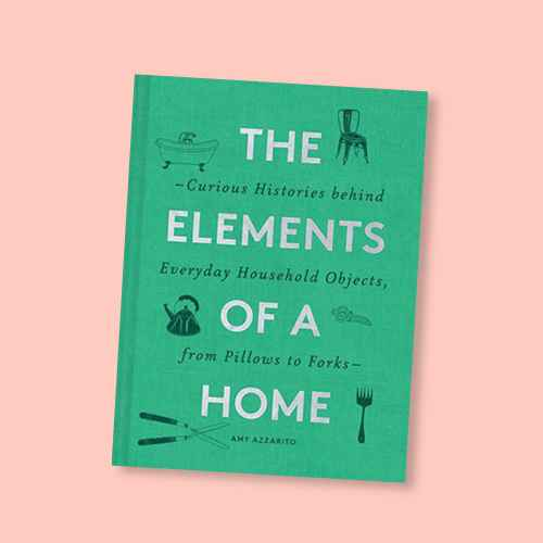 The Elements of a Home - by  Amy Azzarito (Hardcover)
