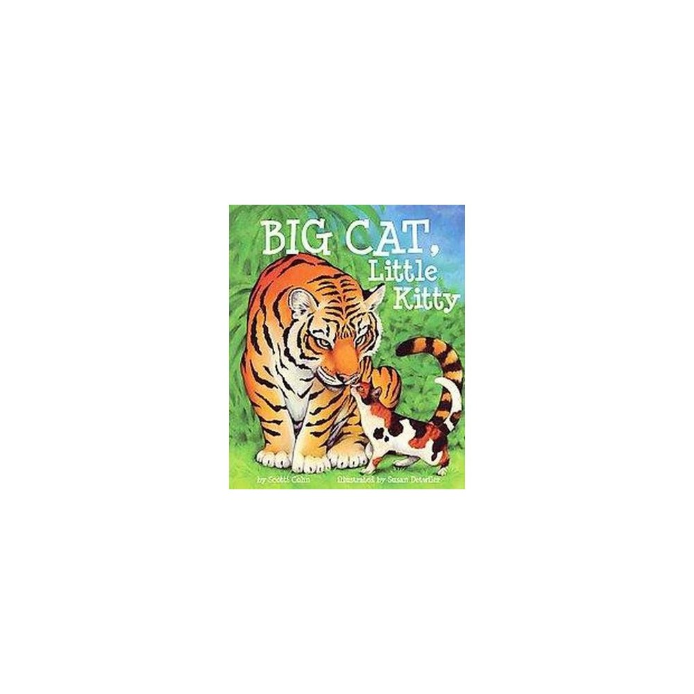 Big Cat, Little Kitty (School And Library) (Scotti Cohn)