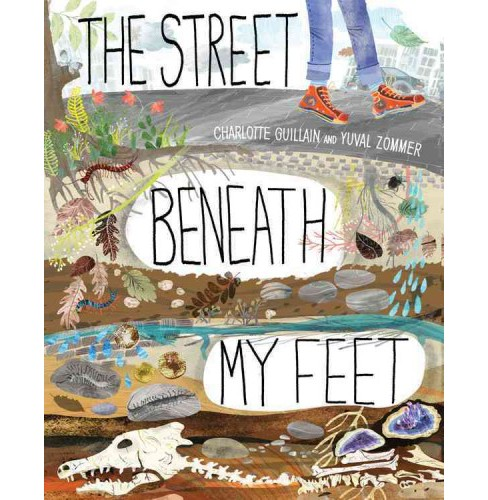Street Beneath My Feet (Hardcover) (Charlotte Guillain & Yuval Zommer) - image 1 of 1
