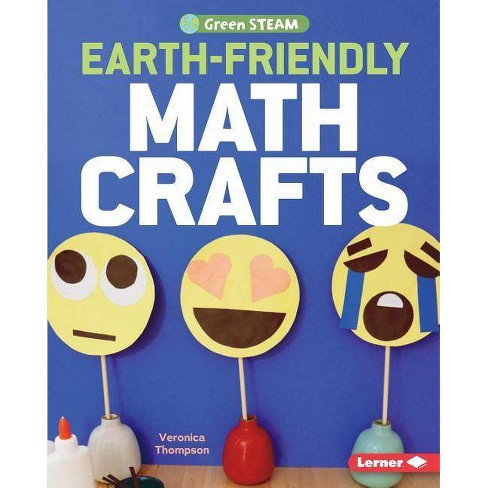 Earth-Friendly Math Crafts - (Green Steam) by  Veronica Thompson (Hardcover) - image 1 of 1