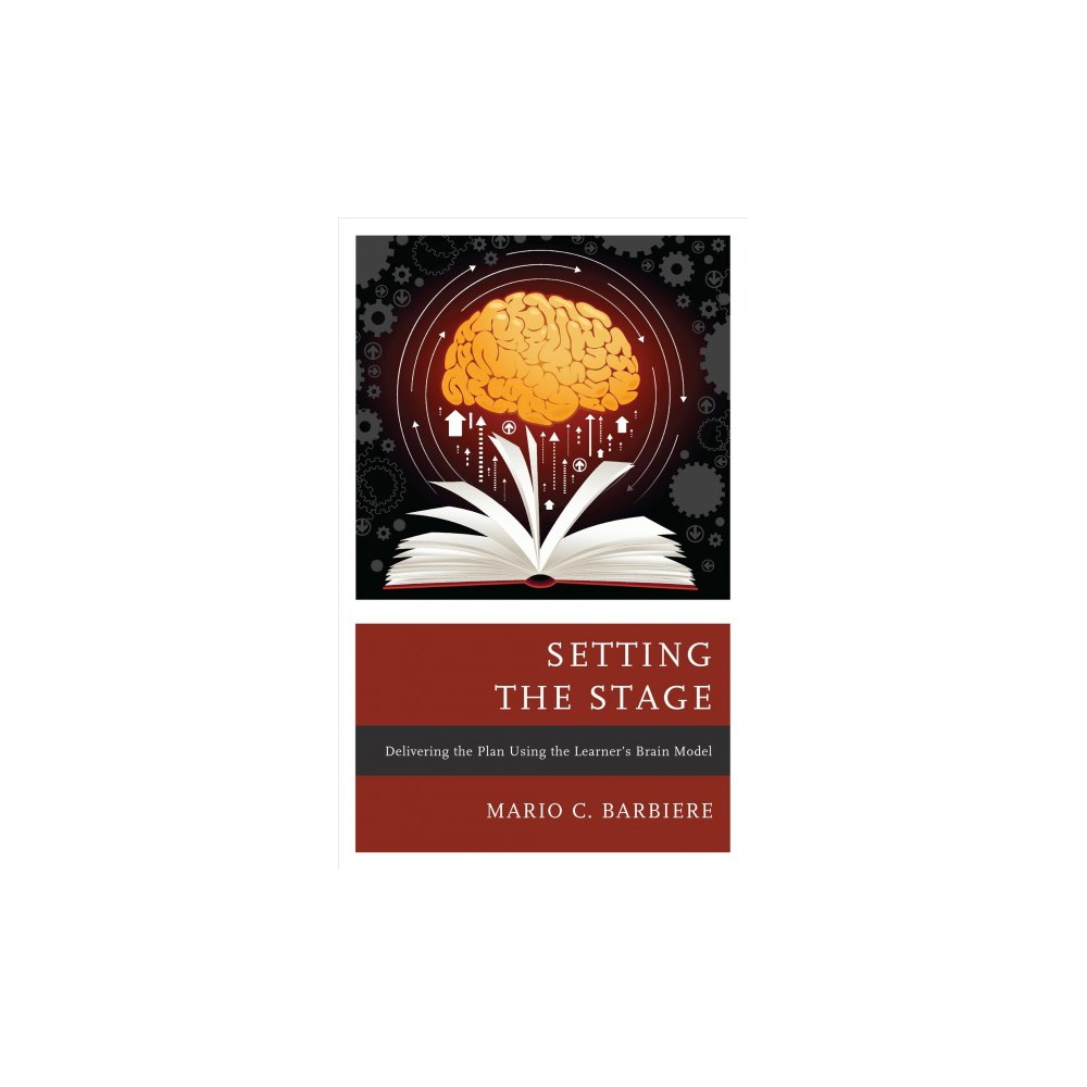 Setting the Stage : Delivering the Plan Using the Learner's Brain Model - (Hardcover)