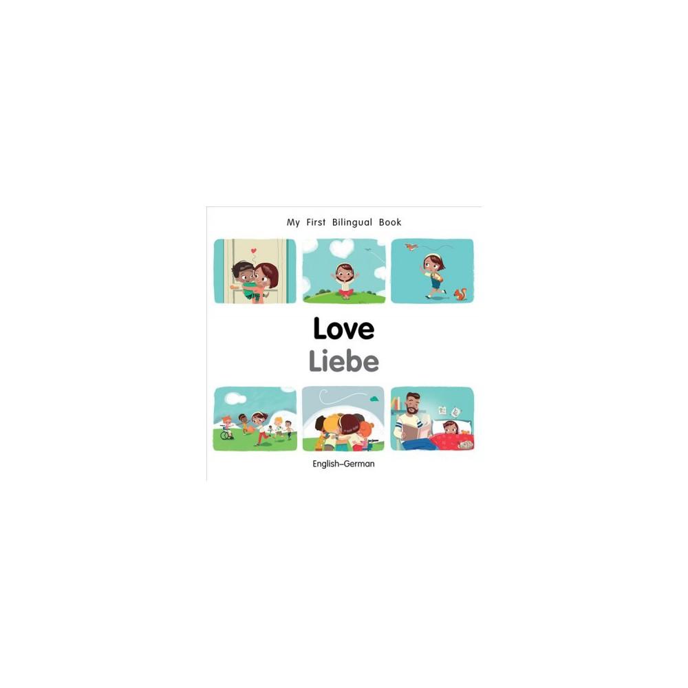 Love / Liebe - (My First Bilingual Book) by Patricia Billings & Fatih Erdogan (Hardcover)
